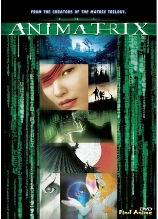аниме Аниматрица (The Animatrix) 11.05.15